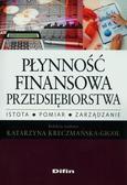 red.Kreczmańska-Gigol Katarzyna - Płynność finansowa przedsiębiorstwa