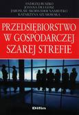 Buszko Andrzej, Długosz Joanna, Skorwider-Namiotko Jarosław, Szumowska Katarzyna - Przedsiębiorstwo w gospodarczej szarej strefie