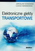 Sosnowski Jarosław, Nowakowski Łukasz - Elektroniczne giełdy transportowe