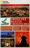 Jędrzejewski Dariusz - Urokliwe miasta i miasteczka