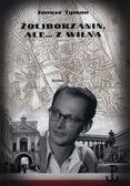 Tyman Janusz - Żoliborzanin ale z Wilna