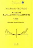 Winiarska Teresa, Winiarski Tadeusz - Wykłady z analizy matematycznej. Część I
