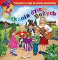 Spotkania dzieci Bożych Podręcznik do religii dla dziecka pięcioletniego