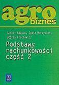Antoni Kożuch, Agata Marcysiak, Bożena Piechowicz - Agrobiznes - Podstawy rachunk. cz.2  Kożuch  WSiP