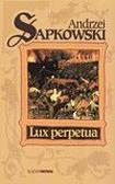 Andrzej Sapkowski - Lux Perpetua - Andrzej Sapkowski