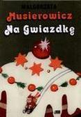 Małgorzata Musierowicz - Musierowicz na Gwiazdkę