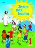 red. ks. dr Jarosław Czerkawski, Elżbieta Kondrak - Religia SP 1 Jezus nas kocha podr JEDNOŚĆ