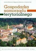 Krzysztof Żuk, Magdalena Miszczuk,Andrzej Miszczuk - Gospodarka samorządu terytorialnego