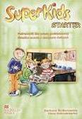 Ilona Kubrakiewicz, Barbara Ściborowska - SuperKids Starter SB + CD MACMILLAN