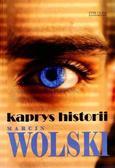 Marcin Wolski - Kaprys historii - Marcin Wolski