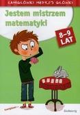 praca zbiorowa - Jestem mistrzem matematyki 8-9 lat SIEDMIORÓG