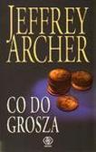 Jeffrey Archer - Co do grosza - Jeffrey Archer