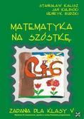 Stanisław Kalisz, Jan Kulbicki, Henryk Rudzki - Matematyka - Na Szóstkę SP 5