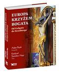 Adam Bujak, Kardynał Stanisław Nagy - Europa krzyżem bogata. Od Golgoty do Strasburga