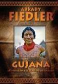 Arkady Fiedler - Gujana - Spotkałem szczęśliwych Indian - A.Fiedler