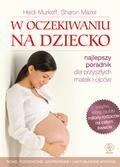 Heidi Murkoff, Sharon Mazel - W oczekiwaniu na dziecko TW w.2013