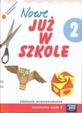 praca zbiorowa - Już W Szkole Nowe 2 Wycinanka cz.2 NE