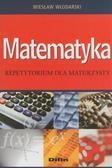Wiesław Włodarski - Matematyka. Repetytorium dla maturzysty
