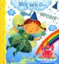 Emilie Beaumont, Nathalie Belineau, Chiara Bordoni - Mój sen o... wróżce