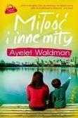 Ayelet Waldman - Miłość i inne mity