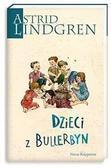 Astrid Lindgren - Astrid Lindgren. Dzieci z Bullerbyn