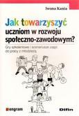 Iwona Kania - Jak towarzyszyć uczniom w rozwoju społeczno-zawod?