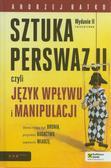 Andrzej Batko - Sztuka perswazji, czyli język wpływu i manipulacji