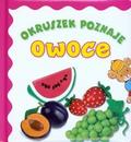 Anna Wiśniewska - Okruszek poznaje - Owoce