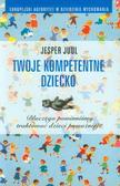Jesper Juul - Twoje kompetentne dziecko