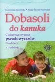 Kamińska Dominika, Ślęzak-Stachulak Alicja - Dobasoli do kanuka - ćwiczenia czytania. Harmonia