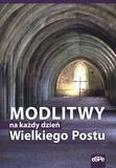 Michał Wilk - Modlitwy na każdy dzień Wielkiego Postu