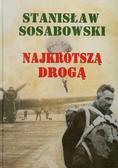 Stanisław Sosabowski - Najkrótszą drogą - Stanisław Sosabowski