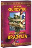 Wojciech Cejrowski - Boso przez świat. Brazylia. Film DVD