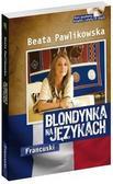 Beata Pawlikowska - Blondynka na językach. Francuski