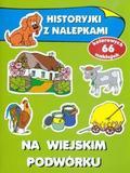 Wiśniewska Anna - Historyjki z nalepkami - Na wiejskim podwórku