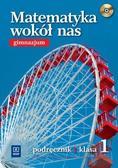 Ewa Duvnjak, Ewa Kokiernak-Jurkiewicz - Matematyka GIM Wokół..1 podr CD Gratis 2011 WSiP