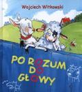 Wojciech Witkowski - Po rozum do głowy