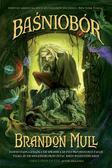 Brandon Mull - Baśniobór - T1. BR