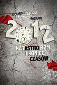 Antonio Gaspari, Riccardo Cascioli - 2012. Katastrofizm i koniec czasów