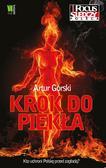 Artur Górski - Krok do piekła. Kto uchroni Polskę przed zagładą?
