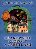 Andrzej Nazar - Krakowskie kłopoty z zabytkami