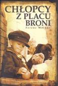 Ferenc Molnar - Chłopcy z placu broni