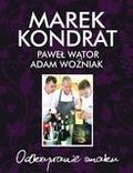 Marek Kondrat, Paweł Wątor, Adam Woźniak - Odkrywanie smaku