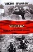 Wiktor Suworow - Specnaz Historia sił specjalnych armii radzieckiej