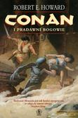 Robert E. Howard - Conan i pradawni bogowie - Robert E. Howard
