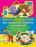 praca zbiorowa - Wielki podręcznik dla nauczycieli żłobków i przed.