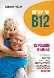 Witamina B12. Co powinni wiedzieć wegeta
