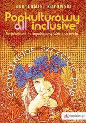Popkulturowy all inclusive. Socjologiczn