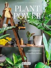 Plant Power . Jak wychować szczęśliwe ro