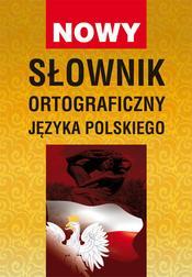 Nowy słownik ortograficzny języka polski